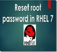 Reset Root Password in RHEL 7