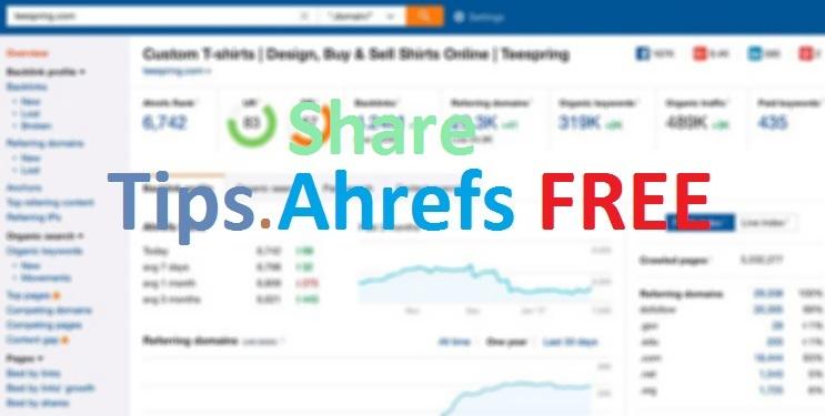 Cách sử dụng tài khoản Ahrefs miễn phí