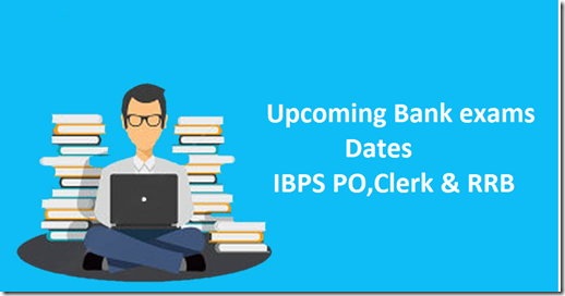 Upcoming bank exam dates 2016-2017