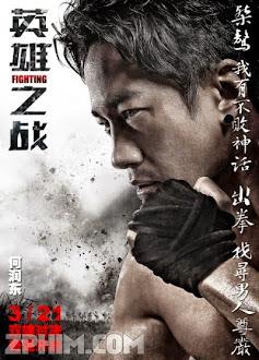 Cuộc Chiến Anh Hùng - Fighting (2014) Poster