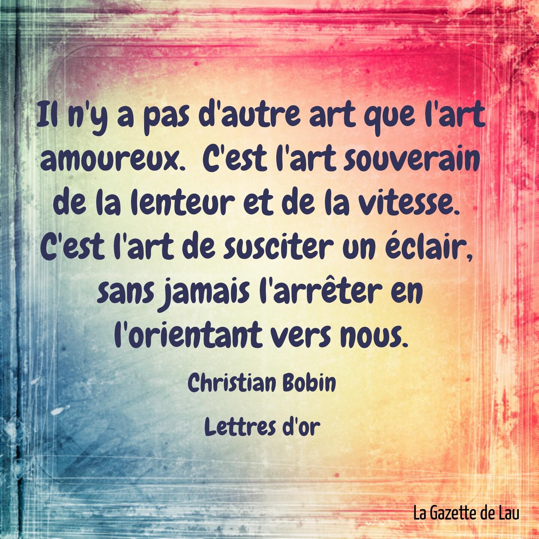La Gazette De Lau Citation Littéraire Christian Bobin Amour