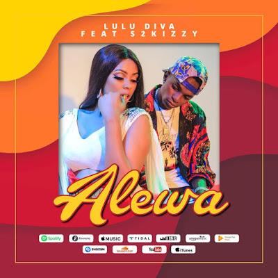 AUDIO | Lulu Diva Ft. S2Kizzy - Alewa | Download New song