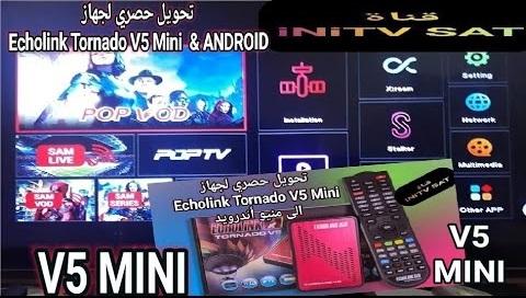 حصريا في المغرب تحويل ب USB لجهاز Echolink Tornado V5 Mini إلى مينيو أندرويد