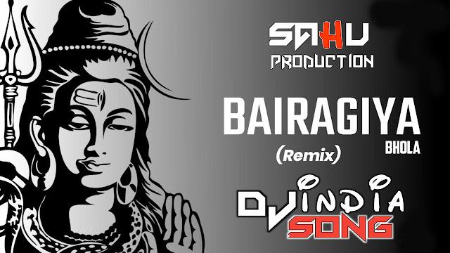 Bairagiya Bhola Bairagiya Dj Lallu Sawan Special Dj Song Download 2021