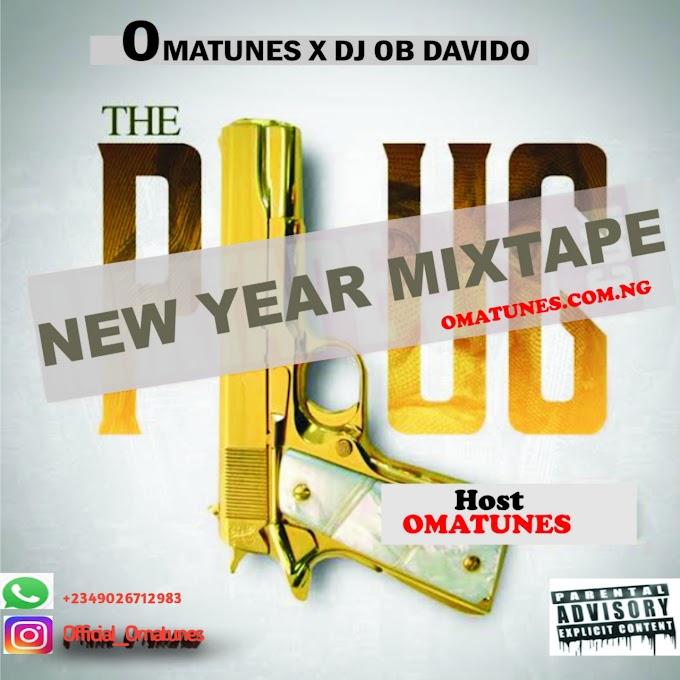 [Mixtape] Omatunes x Dj ob davido - The plug Mixtape