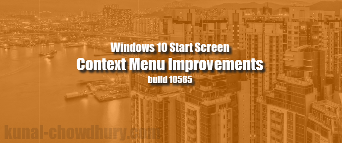 Windows 10 Start Screen context menu improvements in build 10565 (www.kunal-chowdhury.com)