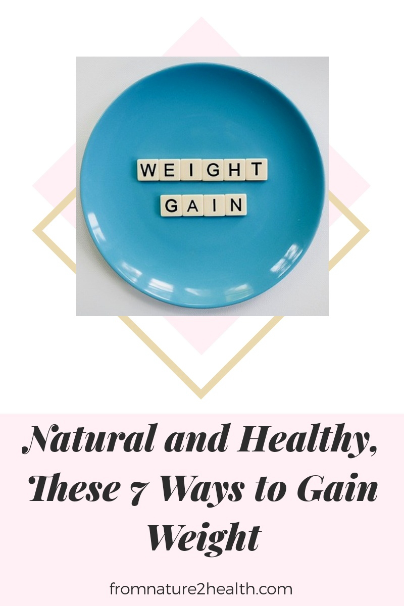 Natural and Healthy, These 7 Ways to Gain Weight
