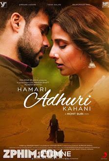 Chuyện Tình Dang Dở - Hamari Adhuri Kahaani (2015) Poster