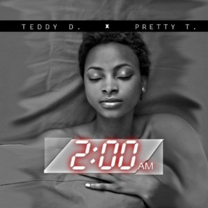 Teddy D - 2 AM Ft. Pretty T