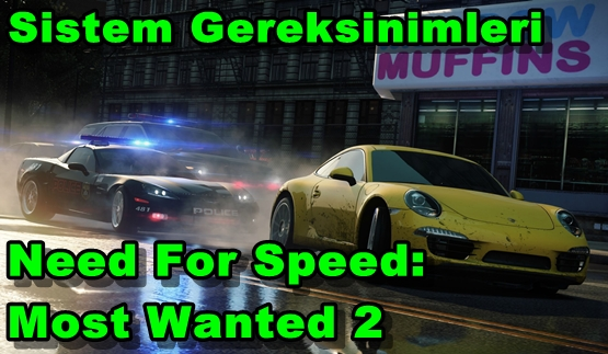 Need For Speed: Most Wanted 2 PC Sistem Gereksinimleri