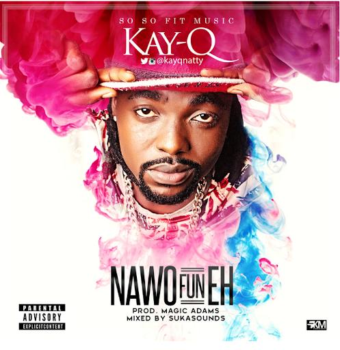 Music: Kay.Q - NaWo Fun Eh (@Kayqnatty)