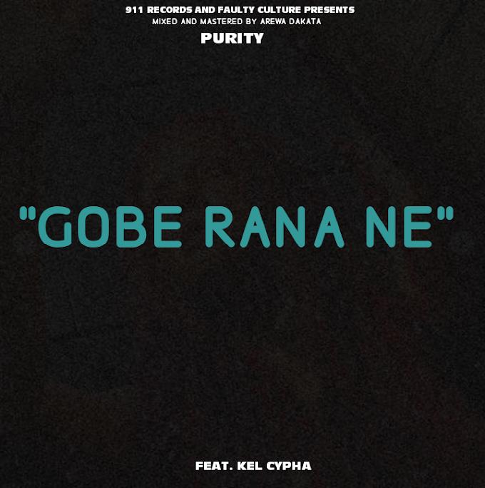 Purity — Gobe Rana Ne (Ft. Kel Cypha)