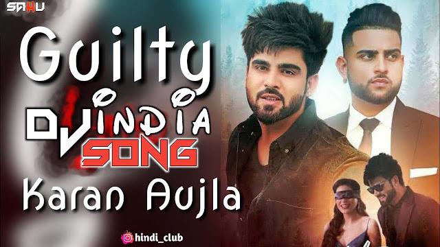 Guilty Karan Aujla Dj Chhotu Dance Remix 2021