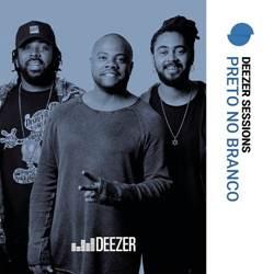 Baixar CD Preto No Branco – Deezer Sessions (2018) Online