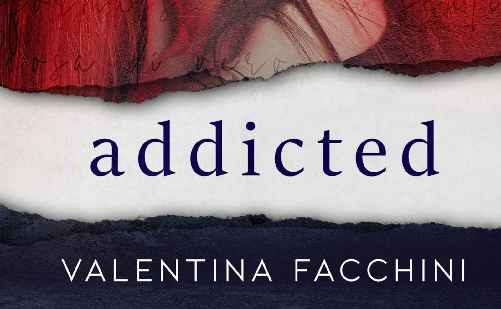 Addicted di Valentina Facchini | Presentazione