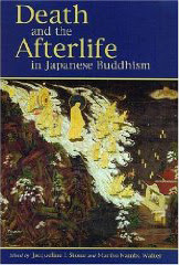 Cover of Jacqueline Stone's Book Death and the Afterlife in Japanese Buddhism