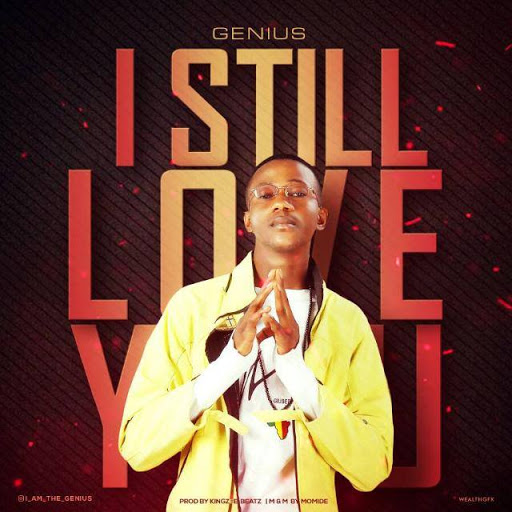 MUSIC: GENIUSS - I STILL LOVE YOU