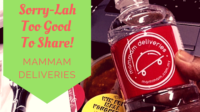 SORRY-LAH TOO GOOD TO SHARE! MAMMAM DELIVERIES