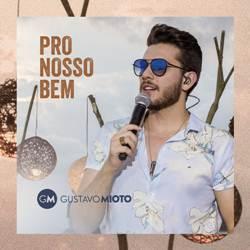 Baixar Gustavo Mioto - Pro Nosso Bem Online