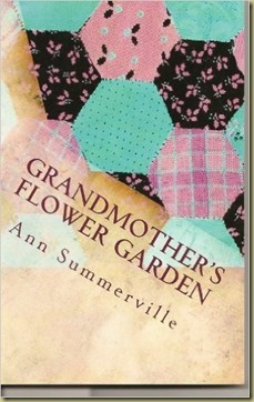Grandmother's Flower Garden by Ann Summerville - Thoughts in Progress