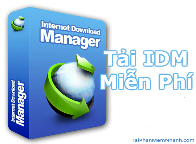 Tải phần mềm IDM – Download Internet Download Manager
