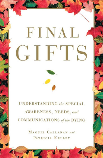 Final Gifts: Understanding the Special Awareness, Needs, and Communications of the Dying - Books Spiritual