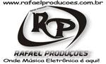 Rafael Produções:onde música eletrônica é aqui