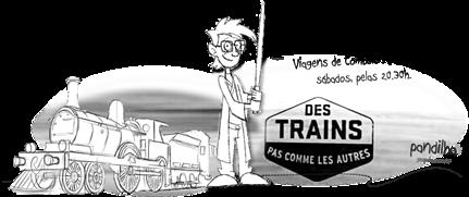 Des trains pas comme les autres - Pandilha