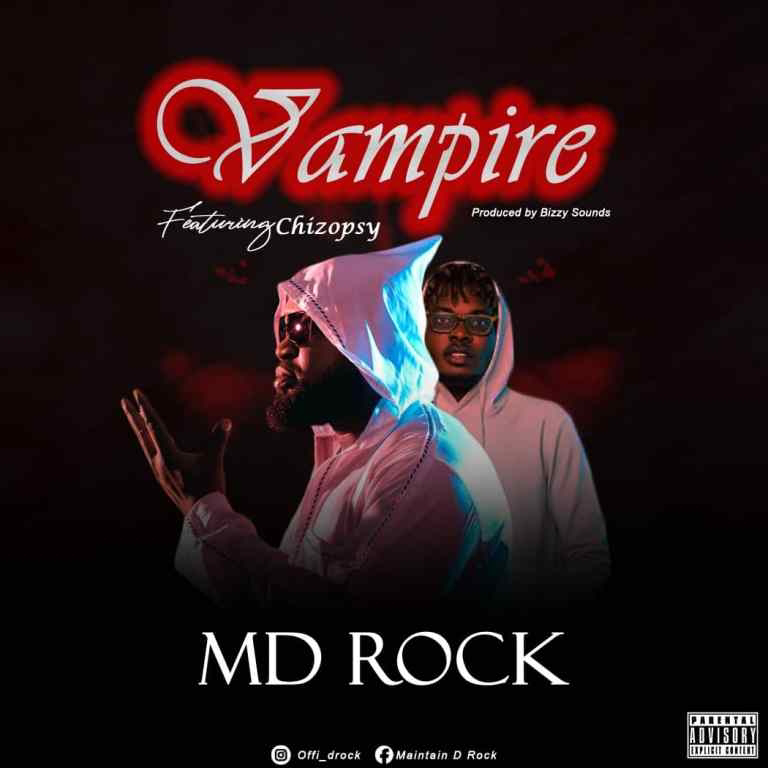 MD Rock – Vampire ft. Chizopsy MP3 Download