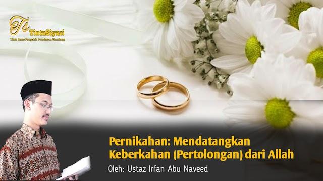 Pernikahan: Mendatangkan Keberkahan (Pertolongan) dari Allah