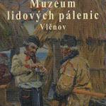 """""""Muzeum lidových pálenic"""", Vlčnov 2014.JPG"""