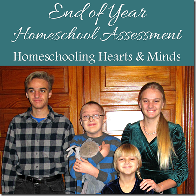 End of Year Homeschool Assessment at Homeschooling Hearts & Minds