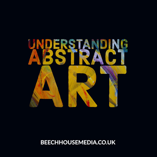understanding abstract art Beechhouse media