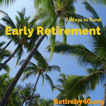 3 Ways to Fund Early Retirement