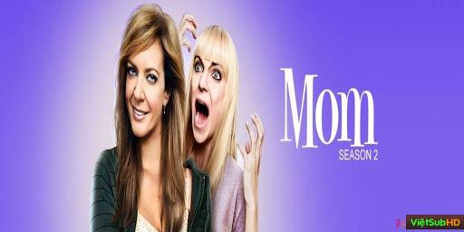Bà Mẹ Đơn Thân Phần 2 - Mom Season 2 - 2014