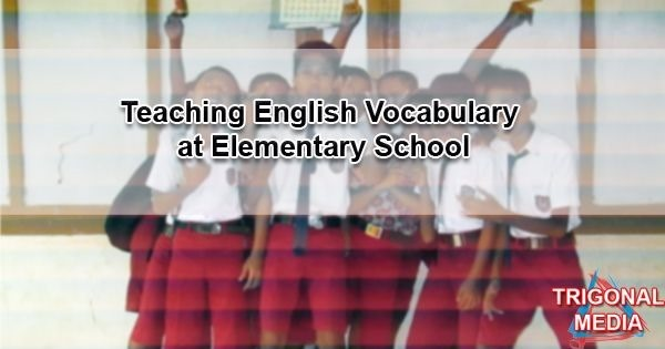 Teaching English Vocabulary at Elementary School