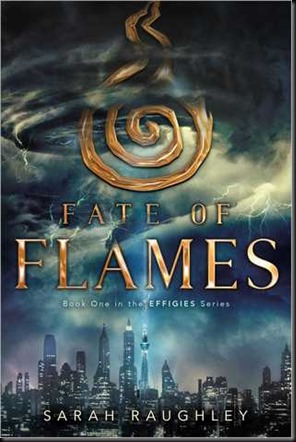Fate of Flames  (Effigies #1)