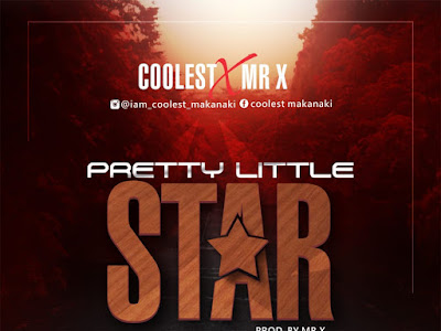 Music : Coolest ft. Mr X - Pretty Little Star || Download Mp3