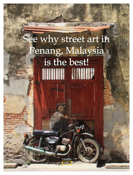 Penang Street Art – Tips and Maps | wwww.rambleandwander.com