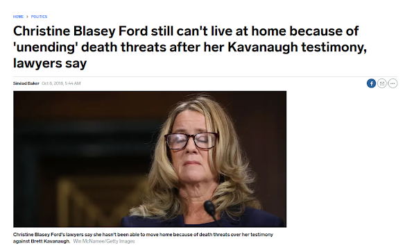 October 2018 Business Insider story: Christine Blasey Ford still can't live at home because of 'unending' death threats after her Kavanaugh testimony, lawyers say