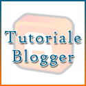 Tutoriale Blogger / Blogspot