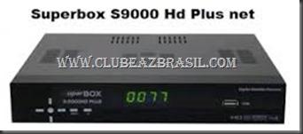SUPERBOX S9000 HD PLUS NET NOVA ATUALIZAÇÃO