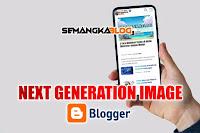 Cara Memperbaiki Gambar Dalam Format Generasi Berikutnya di Blogger