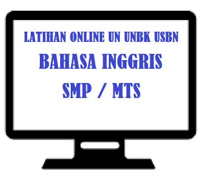 LATIHAN ONLINE SOAL UN UNBK USBN SMP MTS TAHUN 2019/2020