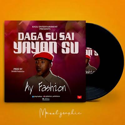 AY Fashion – Daga Su Sai Yayan Su