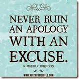 NEVER-RUIN-AN-APOLOGY-WITH-AN-EXCUSE-quotes.