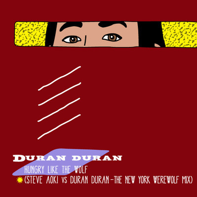 Steve Aoki Vs. Duran Duran - Hungry Like the Wolf (The New York Werewolf Mix)