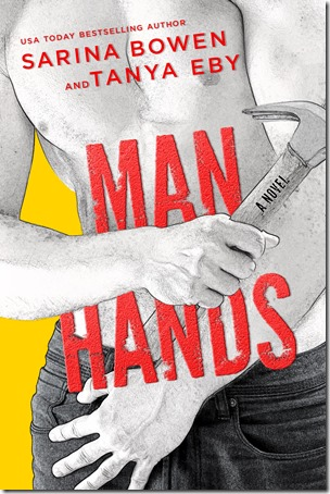 Review: Man Hands (Man Hands #1) by Sarina Bowen and Tanya Eby | About That Story