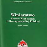 """Przemysław Karwowski """"Winiarstwo Kresów Wschodnich II Rzeczypospolitej Polskiej"""", Zielonogórskie Stowarzyszenie Winiarskie, Zielona Góra 2011.jpg"""