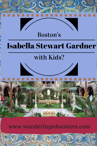 How to Visit the Isabella Stewart Gardner Museum With Kids